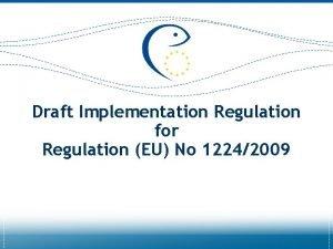 Draft Implementation Regulation for Regulation EU No 12242009