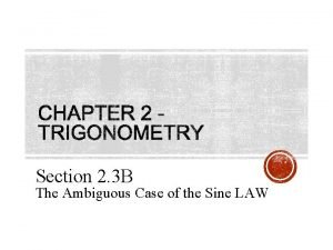Section 2 3 B The Ambiguous Case of