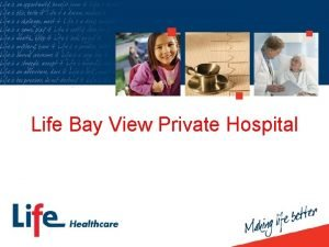 Life Bay View Private Hospital Overview History Opened