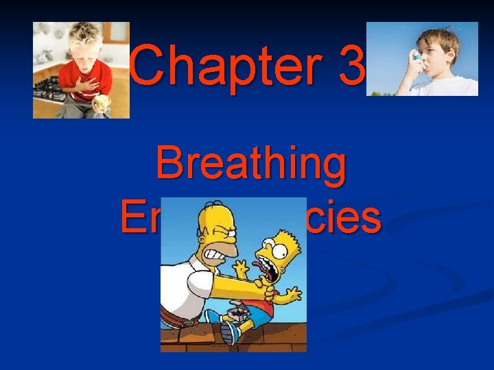Chapter 3 Breathing Emergencies Breathing Emergencies Objectives 1