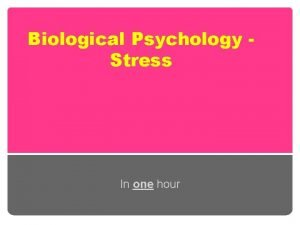 Biological Psychology Stress In one hour Specification SPECIFICATION