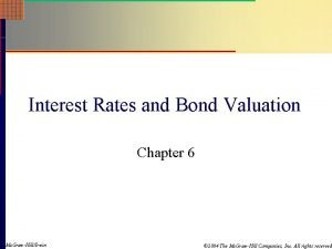 Interest Rates and Bond Valuation Chapter 6 Mc