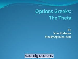 Options Greeks Theta By Kim Klaiman Steady Options