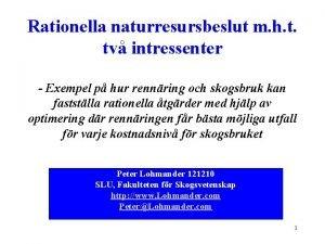 Rationella naturresursbeslut m h t tv intressenter Exempel
