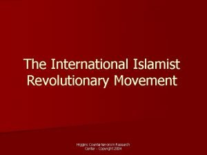 The International Islamist Revolutionary Movement Higgins Counterterrorism Research