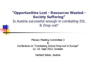 Opportunities Lost Resources Wasted Society Suffering Is Austria