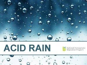 ACID RAIN Page What is acid rain Rain