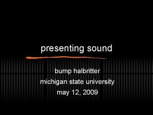 presenting sound bump halbritter michigan state university may