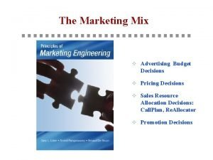 The Marketing Mix Advertising Budget Decisions Pricing Decisions