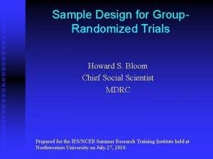 Sample Design for Group Randomized Trials Howard S
