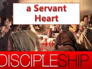 a Servant Heart 4 0 days of 40