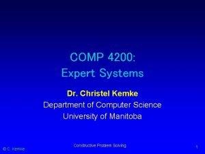 COMP 4200 Expert Systems Dr Christel Kemke Department