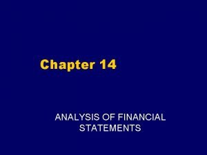 Chapter 14 ANALYSIS OF FINANCIAL STATEMENTS Major Financial