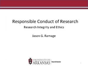 Responsible Conduct of Research Integrity and Ethics Jason