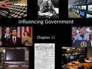 Influencing Government Chapter 11 Public Opinion Section 1