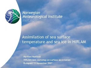 Assimilation of sea surface temperature and sea ice