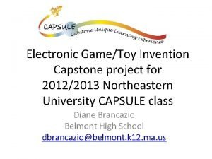 Electronic GameToy Invention Capstone project for 20122013 Northeastern