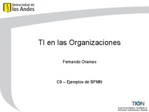 TI en las Organizaciones Fernando Oramas C 9