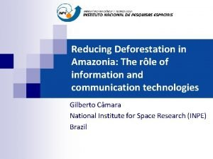 Reducing Deforestation in Amazonia The rle of information