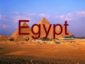 Egypt By Gabriel The Flag of Egypt was