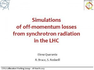 Simulations of offmomentum losses from synchrotron radiation in
