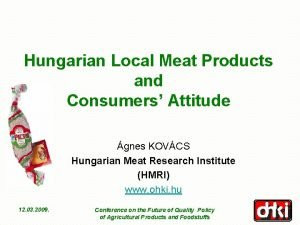 Hungarian Local Meat Products and Consumers Attitude gnes
