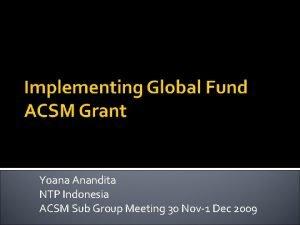Yoana Anandita NTP Indonesia ACSM Sub Group Meeting