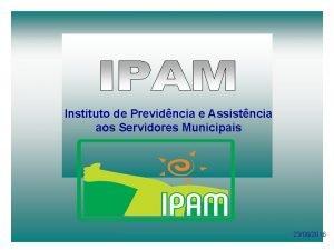 Instituto de Previdncia e Assistncia aos Servidores Municipais