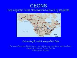 GEONS Geomagnetic Event Observation Network By Students Calculating