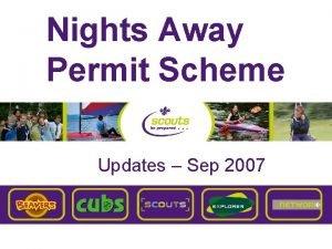 Nights Away Permit Scheme Updates Sep 2007 Overview