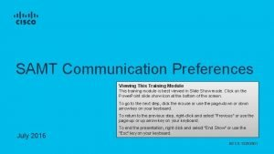 SAMT Communication Preferences Viewing This Training Module This