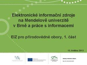 Elektronick informan zdroje na Mendelov univerzit v Brn