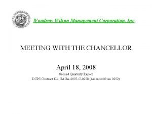 Woodrow Wilson Management Corporation Inc MEETING WITH THE