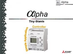 alpha Tiny Giants Controller Alpha Alpha Product Overview