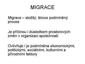 MIGRACE Migrace sloit iroce podmnn proces Je pinou