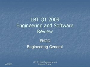 LBT Q 1 2009 Engineering and Software Review