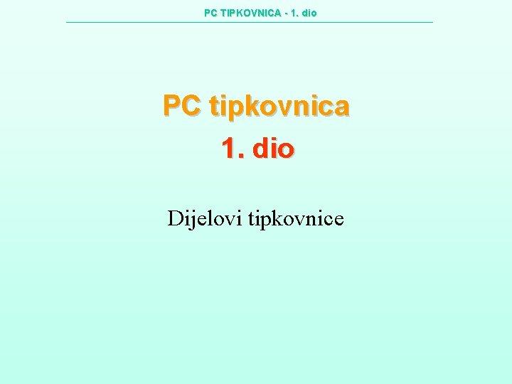 PC TIPKOVNICA 1 dio PC tipkovnica 1 dio