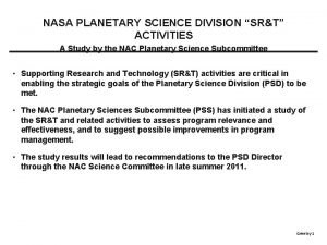 NASA PLANETARY SCIENCE DIVISION SRT ACTIVITIES A Study