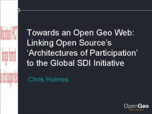 Towards an Open Geo Web Linking Open Sources