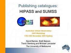 Publishing catalogues HIPASS and SUMSS Australian Virtual Observatory