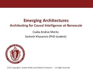 Emerging Architectures Architecting for Causal Intelligence at Nanoscale