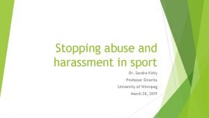 Stopping abuse and harassment in sport Dr Sandra