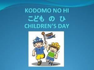 KODOMO NO HI CHILDRENS DAY or Childrens day