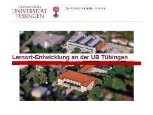 LernortEntwicklung an der UB Tbingen Auf dem Weg