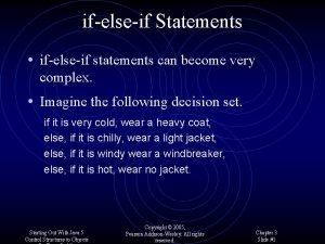 ifelseif Statements ifelseif statements can become very complex