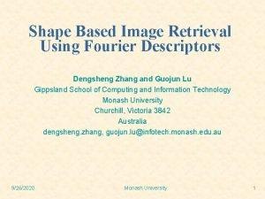 Shape Based Image Retrieval Using Fourier Descriptors Dengsheng