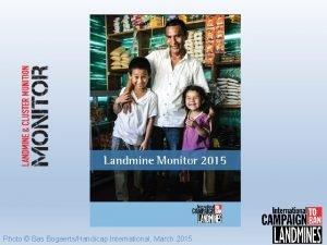 Photo Bas BogaertsHandicap International March 2015 Landmine Monitor
