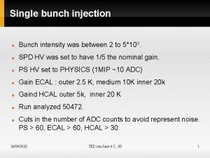 Single bunch injection Bunch intensity was between 2