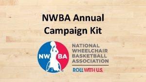 NWBA Annual Campaign Kit Introduction The NWBA Annual