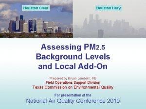 Houston Clear Houston Hazy Assessing PM 2 5
